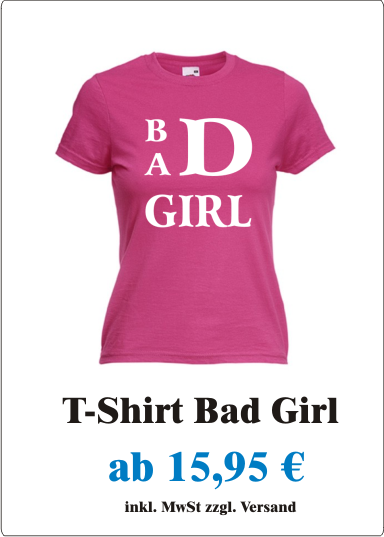 Bad_Girl_Sexy_Damen_T-Shirt_mit_Motiv_Bad_Girl_Frauen_T-Shirt_mit_frechem_Spruch_Bad_Girl_fuchsia_weiss_Angebot