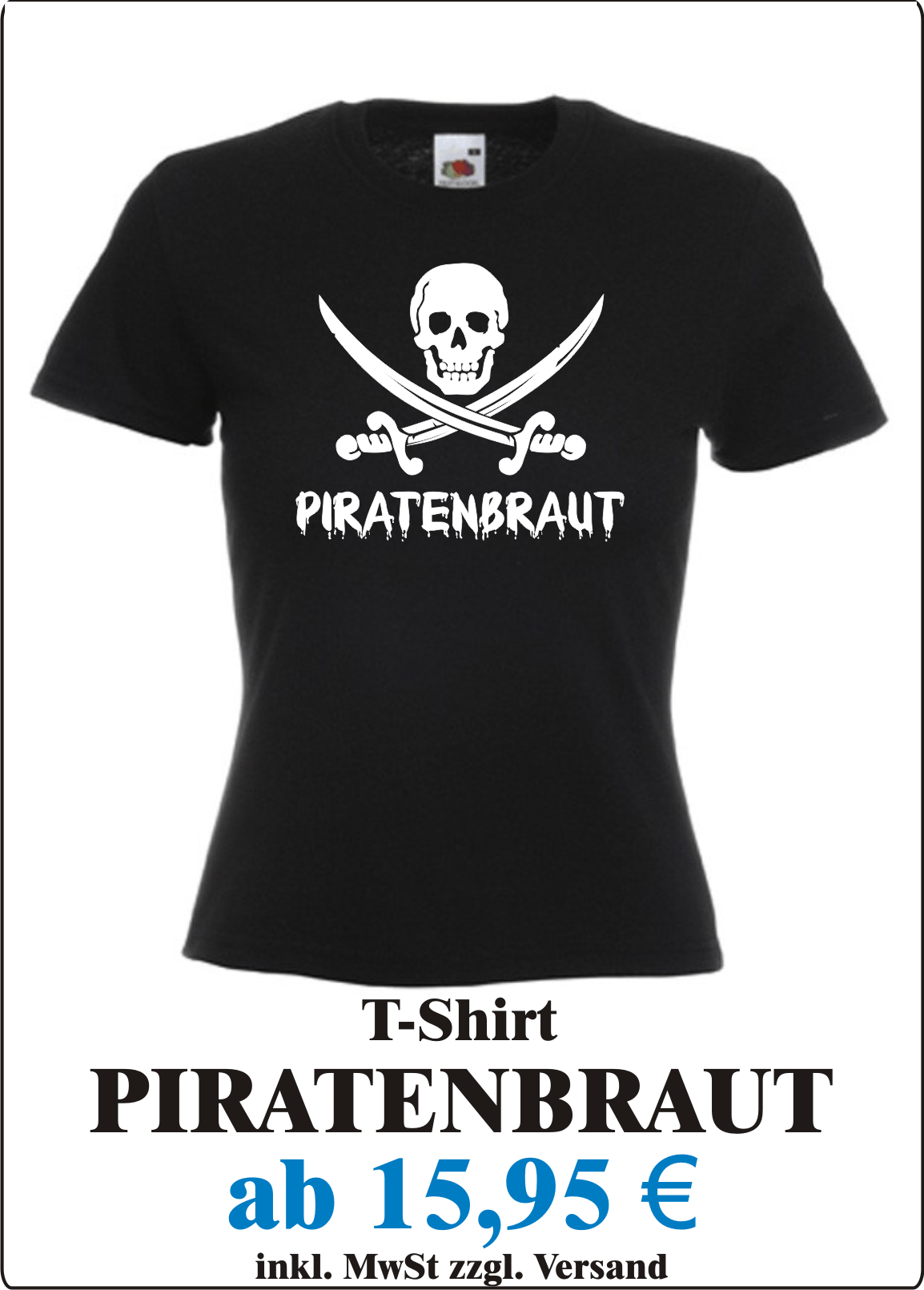 Pirat_Kostuem_Alternative_Sexy_Damen_T-Shirt_mit_Motiv_Pirat_Frauen_T-Shirt_mit_Spruch_Pirat_Damen_T-Shirt_fuer_Fasching_Karneval_Angebotstafel