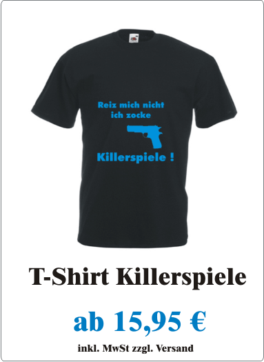 Herren_T-Shirt_Killerspiele_T-Shirt_Computerspiele